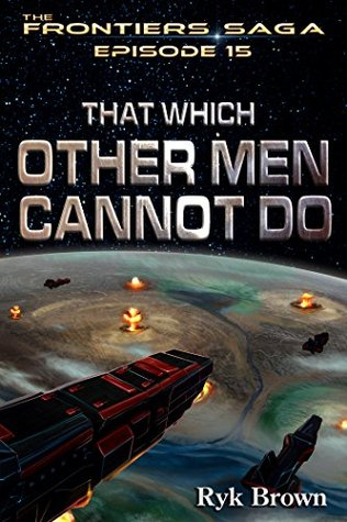 That Which Othe Men Cannot Do