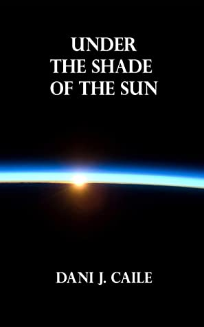 Under the Shade of the Sun